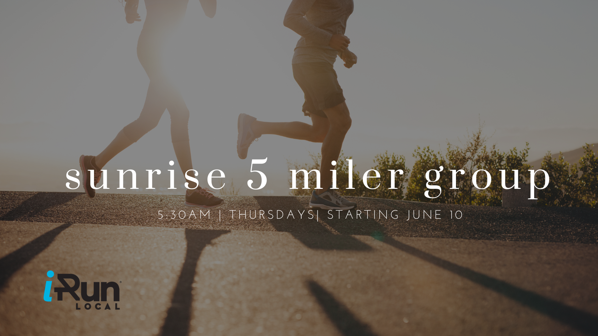Sunrise 5 Miler – Thursdays at iRun LOCAL – 5:30AM